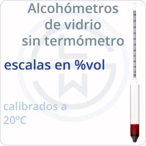 alcohómetros de vidrio sin termómetro - escalas en %vol