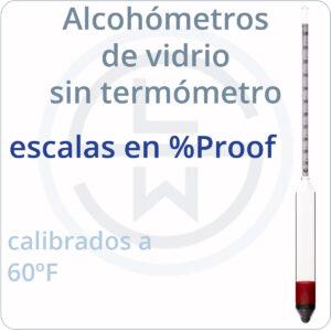 alcohómetros de vidrio sin termómetro - escalas en %proof