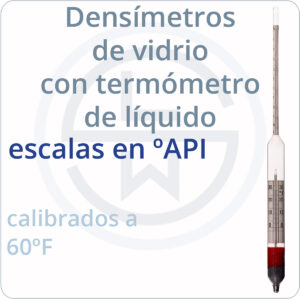 densímetros de vidrio con termómetro de líquido - ºAPI - calibrados a 60ºF
