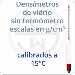 densímetros de vidrio en g/cm3 calibrados a 15ºC