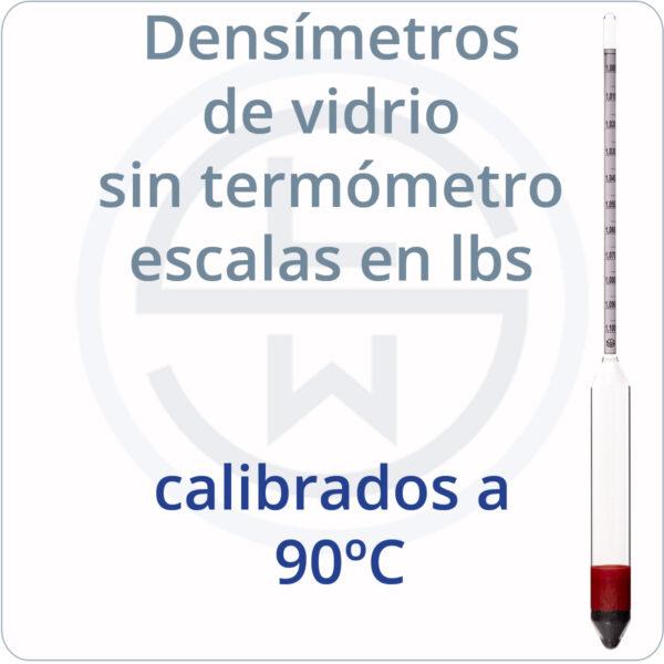 densímeros de vidrio sin termómetro escalas en las calibrados a 90ºC