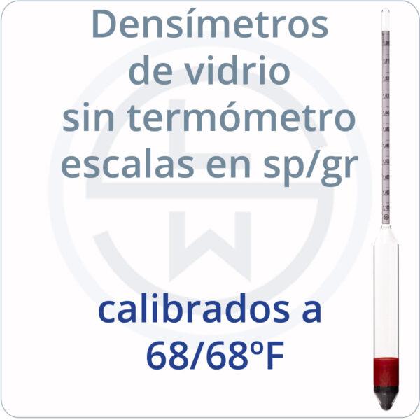 densímetros de vidrio sin termómetro escalas en sp/gr calibrados a 68/68ºF