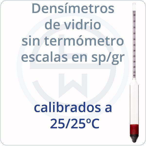 densímetros de vidrio sin termómetro escalas en sp/gr calibrados a 25/25ºC