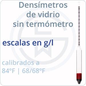 densímetros de vidrio sin termómetro escalas en g/l
