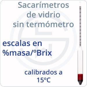 Sacarímetros de vidrio sin termómetro escalas %masa calibrados 15ºC