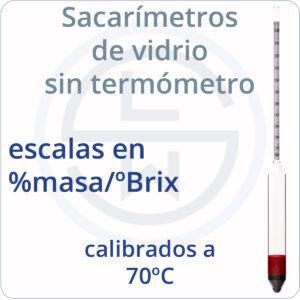Sacarímetros de vidrio sin termómetro escalas %masa calibrados 70ºC