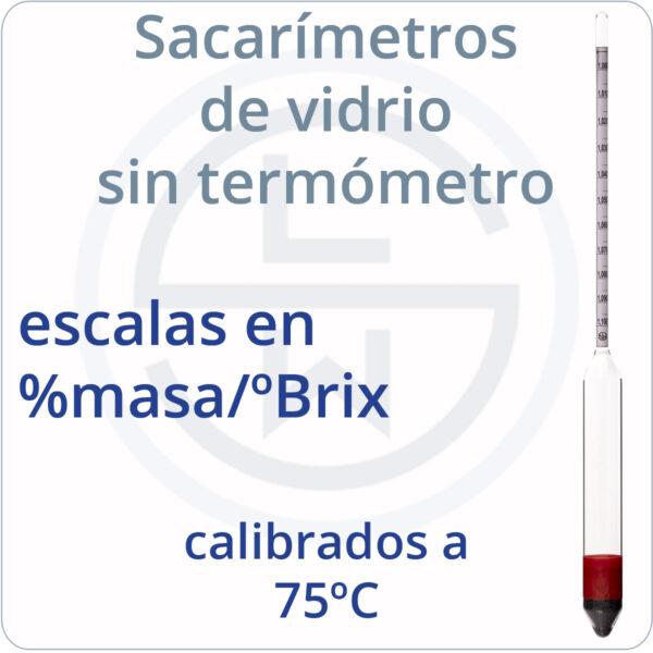 Sacarímetros de vidrio sin termómetros escalas %masa calibrados 75ºC