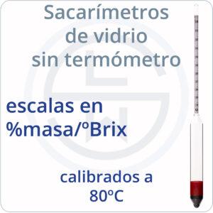 Sacarímetros de vidrio sin termómetro escalas %masa calibrados 80ºC
