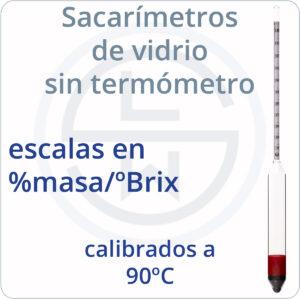 Sacarímetros de vidrio sin termómetro escalas %masa calibrados 90ºC