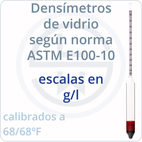 densímetros según norma ASTM E100-10 escalas g/l